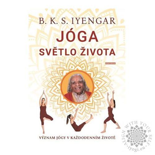 Jóga světlo života - B. K. S. Iyengar